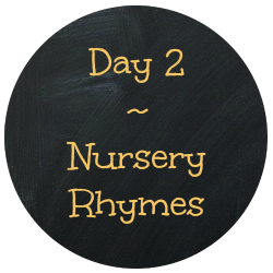 Day 2 Nursery Rhymes