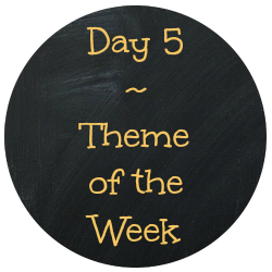 Day 5 Theme of the Week