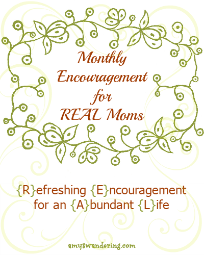 Monthly Encouragement for REAL Moms